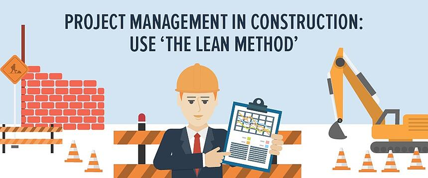 Project management in construction: use 'the lean method'