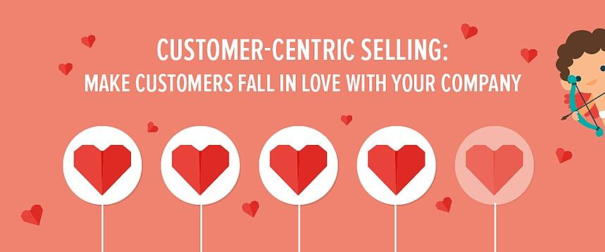 Customer-centric selling: how to make customers fall in love with your SME
