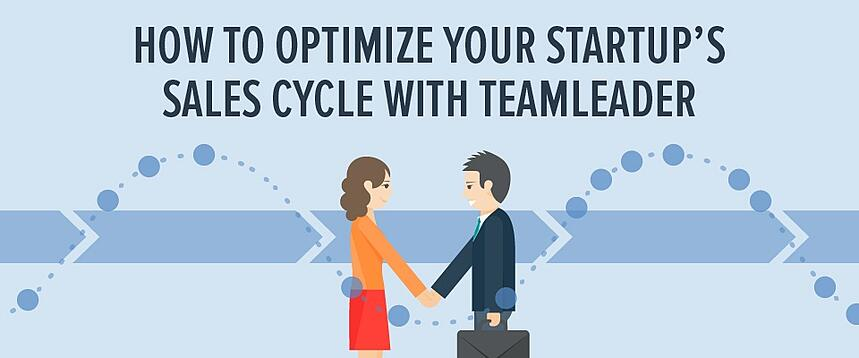 How to optimize your startup's sales cycle with Teamleader