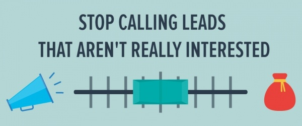 Stop calling leads that aren't really interested