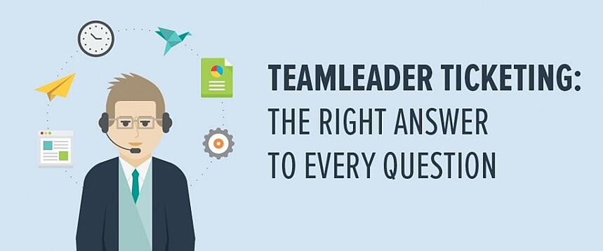 Teamleader ticketing: the right answer to every question