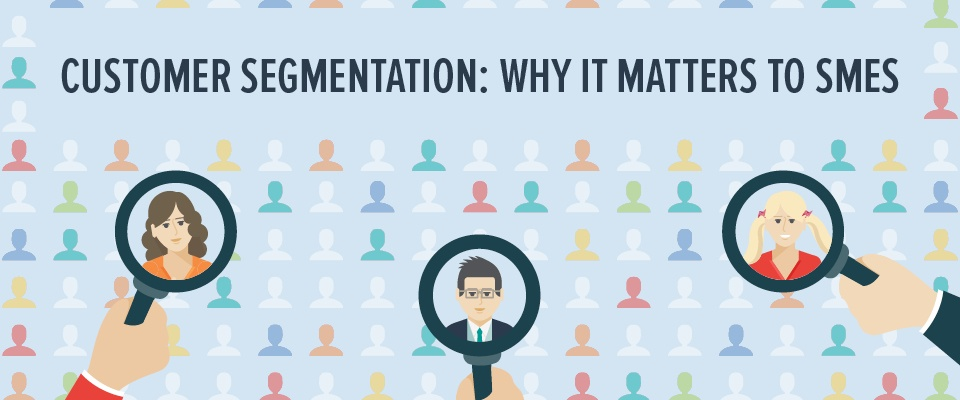 Customer segmentation: why it matters to SMEs
