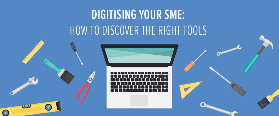 Digitising your SME: how to discover the right tools